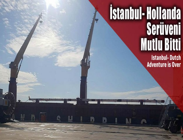 İstanbul- Hollanda Serüveni Mutlu Bitti