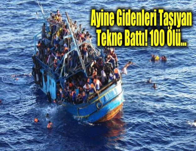 Ayine Gidenleri Taşıyan Tekne Battı! 100 Ölü...