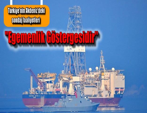 ''Türkiye'nin Akdeniz'deki sondaj faaliyetleri egemenlik göstergesi''