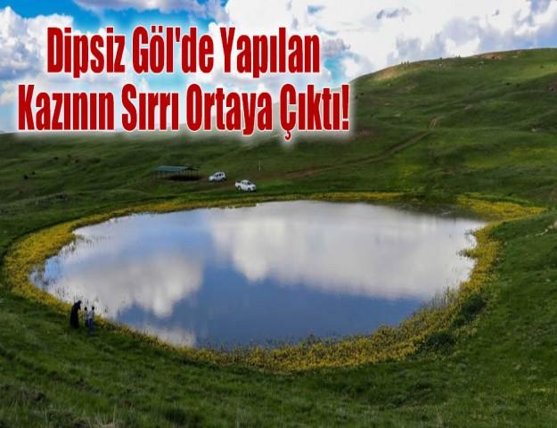 Dipsiz Göl'de Yapılan Kazının Sırrı Ortaya Çıktı!