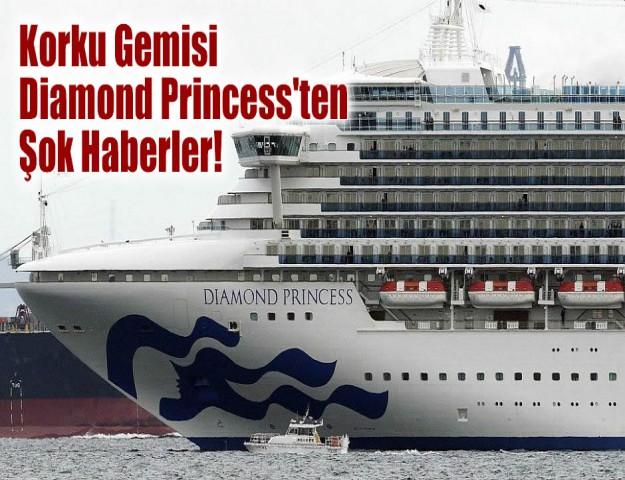Korku Gemisi Diamond Princess'ten Şok Haberler!