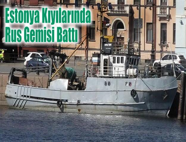 Estonya Kıyılarında Rus Gemisi Battı