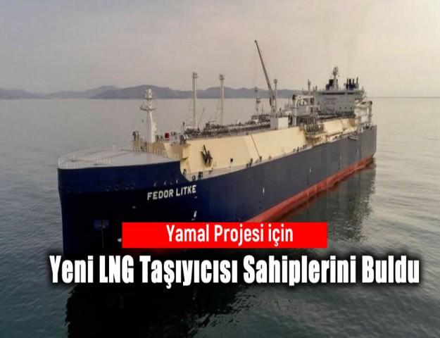 Yamal Projesi için Yeni LNG Taşıyıcısı Sahiplerini Buldu