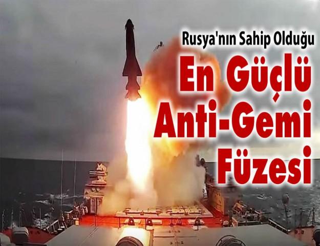 Rusya'nın Sahip Olduğu En Güçlü Anti-Gemi Füzesi