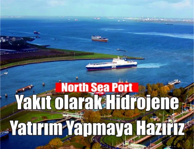 North Sea Port: ''Yakıt olarak Hidrojene Yatırım Yapmaya Hazırız''