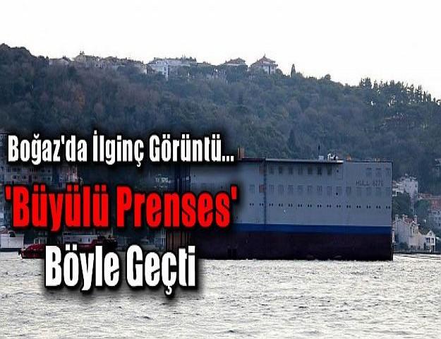 Boğaz'da İlginç Görüntü... 'Büyülü Prenses' Böyle Geçti