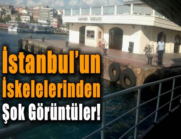 İstanbul'un İskelelerinden Şok Görüntüler!