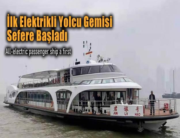 İlk Elektrikli Yolcu Gemisi Sefere Başladı