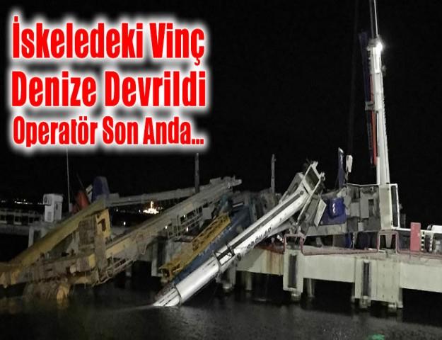 İskeledeki Vinç Denize Devrildi, Operatör Son Anda...