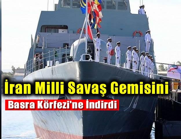 İran Milli Savaş Gemisini Basra Körfezi'ne İndirdi