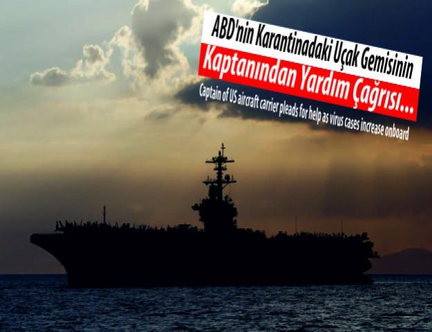 ABD'nin Karantinadaki Uçak Gemisinin Kaptanından Yardım Çağrısı...
