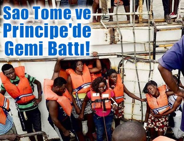 Sao Tome ve Principe'de Gemi Battı!