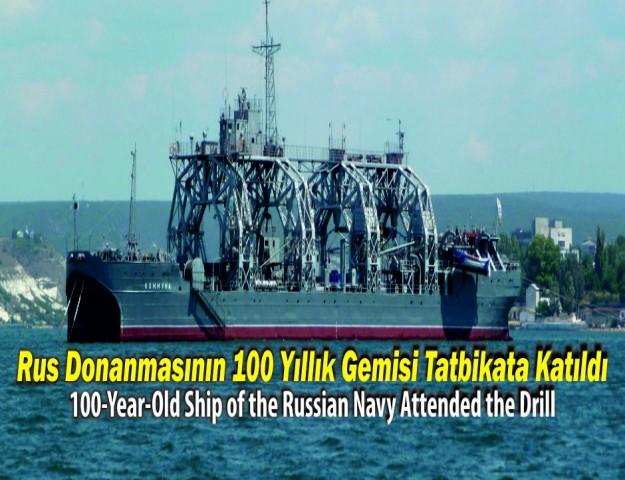 Rus Donanmasının 100 Yıllık Gemisi Tatbikata Katıldı