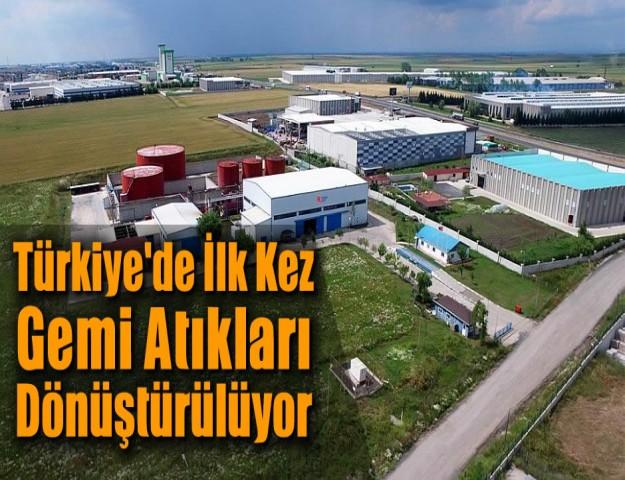 Türkiye'de İlk Kez Gemi Atıkları Dönüştürülüyor!