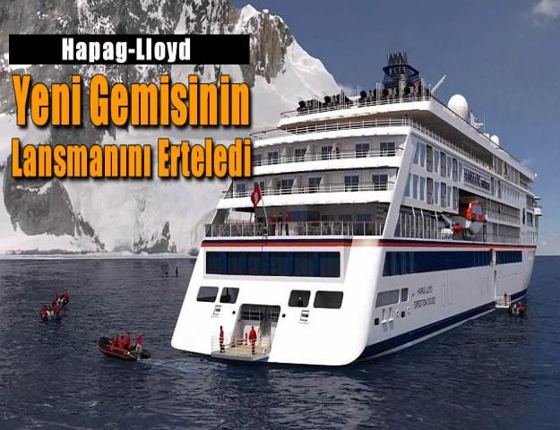 Hapag-Lloyd Yeni Gemisinin Lansmanını Erteledi