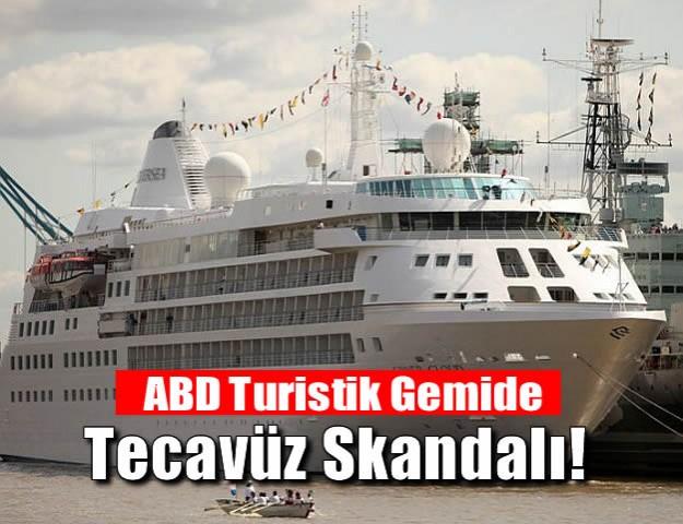 ABD Turistik Gemide Tecavüz Skandalı!