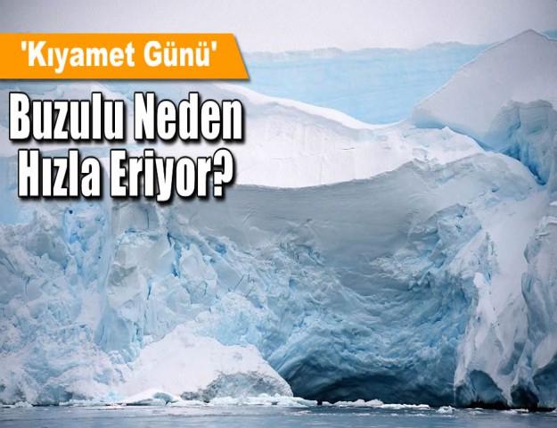 'Kıyamet Günü' Buzulu Neden Hızla Eriyor?