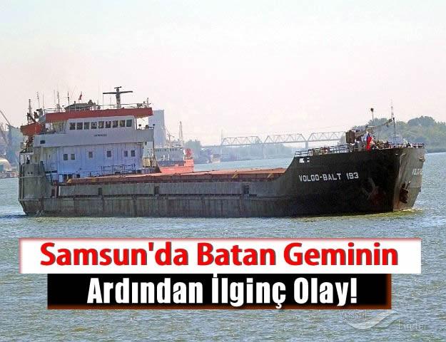 Samsun'da Batan Geminin Ardından İlginç Olay!