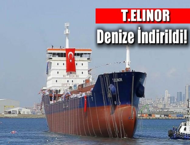 T.ELINOR Denize İndirildi!