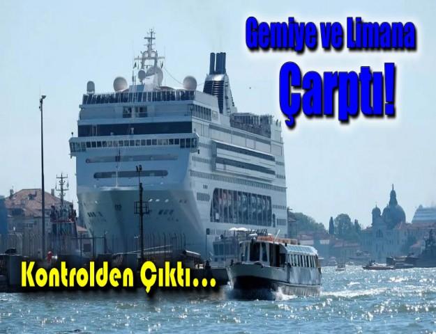 Kontrolden Çıktı... Gemiye ve Limana Çarptı!