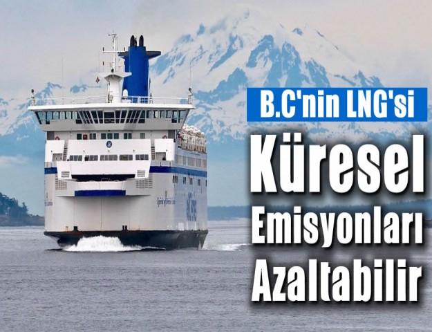 B.C'nin LNG'si Küresel Emisyonları Azaltabilir