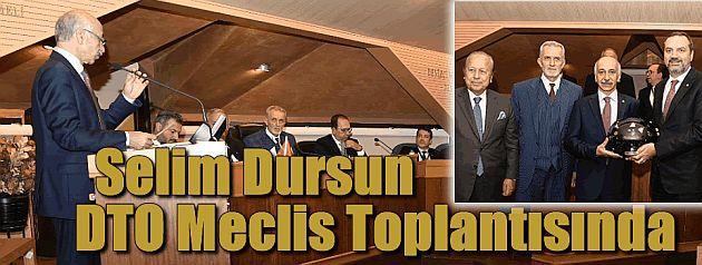Selim Dursun DTO Meclis toplantısına katıldı