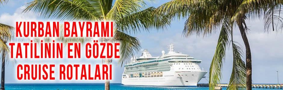 Kurban Bayramı Tatilinin En Gözde Cruise Rotaları