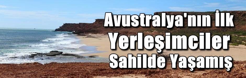 Avustralya'nın İlk Yerleşimcileri Sahilde Yaşamış